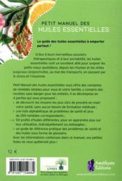 Petit manuel des huiles essentielles ; guide de remèdes quotidiens pour la santé naturelle et le bien-être - 4ème de couverture - Format classique