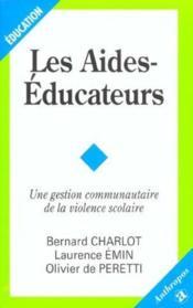 Les aides-éducateurs ; une gestion communautaire de la violence scolaire - Couverture - Format classique
