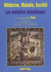 Médecine, maladie, société ; les maladies infectieuses - Couverture - Format classique