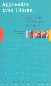 Apprendre avec l'ecran ; qu'est-ce que cela change pour nos enfants - Intérieur - Format classique