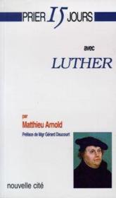 Prier 15 Jours Avec ; Luther - Couverture - Format classique