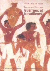 Les anciens egyptiens t.2 guerriers et travailleurs - Intérieur - Format classique