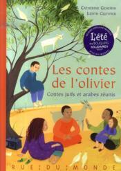 Les contes de l'olivier ; contes juifs et arabes réunis - Couverture - Format classique
