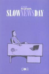 Slow News Day - Intérieur - Format classique
