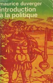 Introduction A La Politique. Collection : Idees N° 44 - Couverture - Format classique