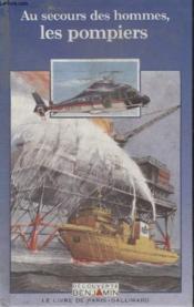 Collection Decouverte Benjamin. Au Secours Des Hommes Les Pompiers. - Couverture - Format classique