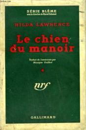 Le Chien Du Manoir. ( The House ). Collection Avec Jaquette. : Serie Bleme N° 11 - Couverture - Format classique