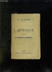 L AFRIQUE. CHOIX DE LECTURES DE GEOGRAPHIE ACCOMPAGNEES DE RESUMES , D ANALYSES, DE NOTICES HISTORIQUES , DE NOTES EXPLICATIVES ET BIBLIOGRAPHIQUES. 14em EDITION. - Couverture - Format classique