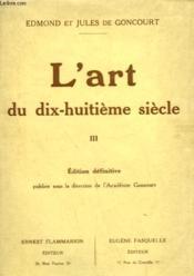 L'Art Du Dix-Huitieme Siecle. Tome 3 : Eisen, Moreau, Debucourt, Fragonard, Prudhon. - Couverture - Format classique