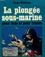 La Plongee Sous-Marine Pour Tous Et Pour Toutes - Couverture - Format classique