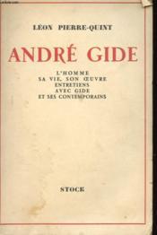 Andre Gide - L'Homem, Sa Vie, Son Oeuvre, Entretiens Avec Gide Et Ses Contemporains - Couverture - Format classique