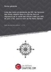 Liste des noms et demeures de MM. les fermiers des droits rétablis dans la ville de Paris et régisseurs de la vente des offices créés par édit de juin 1730, sous le nom de Me Remy Barbier [Edition de 1730] - Couverture - Format classique