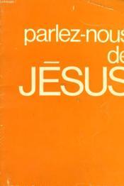 Parlez-Nous De Jesus - Couverture - Format classique