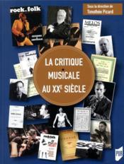La critique musicale au XXe siècle - Couverture - Format classique
