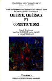 Liberte, Liberaux Et Constitutions - Couverture - Format classique