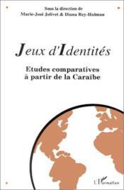 Jeux d'identités ; études comparatives à partir de la Caraïbe - Couverture - Format classique