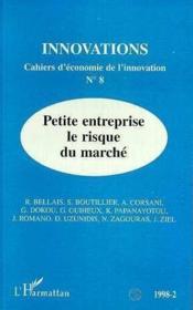 Innovations - Cahiers D'Economie De L'Innovation N.8 - Petite Entreprise Le Risque Du Marche - Couverture - Format classique