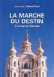 La marche du destin ; l'icône de Korsun - Couverture - Format classique
