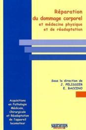 Réparation du dommage corporel et médecine physique et de réadaption - Couverture - Format classique
