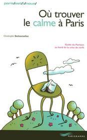 Où trouver le calme à paris (édition 2007) - Intérieur - Format classique