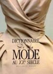 Dictionnaire De La Mode Au 20e Siecle - Couverture - Format classique