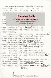 Christian gailly, l'ecriture qui sauve - Intérieur - Format classique