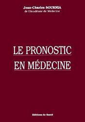 Le Pronostic En Medecine - Intérieur - Format classique