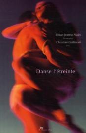 AREA ; Tristan Jeanne-Valès ; danse l'étreinte - Couverture - Format classique