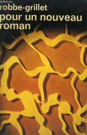 Pour Un Nouveau Roman. Collection : Idees N° 45 - Couverture - Format classique