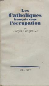 Les Catholiques Francais Sous L Occupation . - Couverture - Format classique