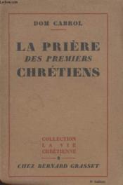 La Priere Des Premiers Chretiens. - Couverture - Format classique