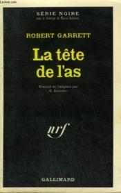 La Tete De L'As. Collection : Serie Noire N° 1414 - Couverture - Format classique