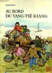 Au Bord Du Yang-Tse Kiang. Selection Du Pere Castor. - Couverture - Format classique