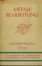 Matallbearbeitung. Grundlehrgang 2. Teil. 27. Sammelband Der Schriftenreihe