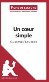 Fiche de lecture ; un coeur simple de Gustave Flaubert ; résumé complet et analyse détaillée de l'oeuvre - Couverture - Format classique
