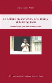 La double education en pays tusian au burkina faso problematique pour une reconciliation - Couverture - Format classique