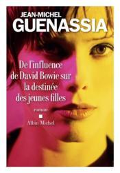 De l'influence de David Bowie sur la destinée des jeunes filles - Couverture - Format classique