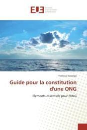 Guide pour la constitution d'une ong - elements essentiels pour l'ong - Couverture - Format classique
