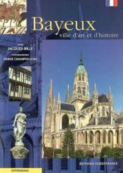 Bayeux ville d'art et d'histoire - Couverture - Format classique