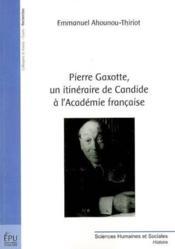 Pierre Gaxotte, Un Itineraire De Candide A L'Academie Francaise - Couverture - Format classique