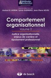 Comportement organisationnel t.2 ; justice organisationnelle, enjeux de carrière et épuisement professionnel - Intérieur - Format classique