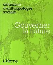Cahiers D'Anthropologie Sociale T.3 ; Gouverner La Nature - Intérieur - Format classique