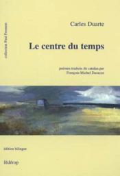 Le centre du temps ; poèmes traduits du catalan - Couverture - Format classique
