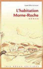 L'habitation Morne-roche - Couverture - Format classique