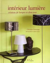Intérieur lumière ; création de lampes et abat-jours - Couverture - Format classique