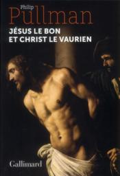 Jésus le bon et Christ le vaurien - Couverture - Format classique