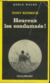 Collection : Serie Noire N° 1744 Heureux Les Condamnes ! - Couverture - Format classique
