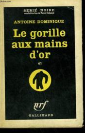Le Gorille Aux Mains D'Or 41. Collection : Serie Noire N° 606 - Couverture - Format classique