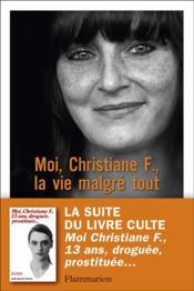 Moi, Christiane F., la vie malgré tout - Couverture - Format classique