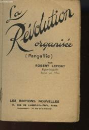 La Revolution Organisee (Pangallie) - Couverture - Format classique